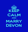 KEEP CALM AND MARRY DEVON - Personalised Poster A4 size