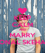KEEP CALM AND MARRY DONAL SKEHAN - Personalised Poster A4 size