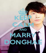 KEEP CALM AND MARRY DONGHAE - Personalised Poster A4 size