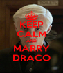 KEEP CALM AND MARRY DRACO - Personalised Poster A4 size