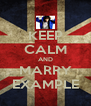KEEP CALM AND MARRY EXAMPLE - Personalised Poster A4 size