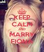 KEEP CALM AND MARRY FIONA - Personalised Poster A4 size