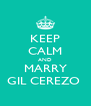 KEEP CALM AND MARRY GIL CEREZO  - Personalised Poster A4 size