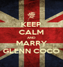 KEEP CALM AND MARRY GLENN COCO - Personalised Poster A4 size