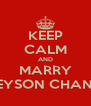 KEEP CALM AND MARRY GREYSON CHANCE. - Personalised Poster A4 size