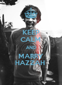 KEEP CALM AND MARRY HAZZAH  - Personalised Poster A4 size