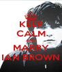 KEEP CALM AND MARRY IAN BROWN - Personalised Poster A4 size