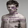 KEEP CALM AND MARRY JACK O'CONNELL  - Personalised Poster A4 size