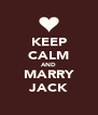 KEEP CALM AND MARRY JACK - Personalised Poster A4 size
