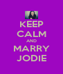 KEEP CALM AND MARRY JODIE - Personalised Poster A4 size