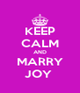 KEEP CALM AND MARRY JOY  - Personalised Poster A4 size