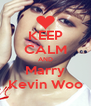 KEEP CALM AND Marry Kevin Woo - Personalised Poster A4 size