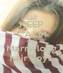 KEEP CALM AND Marry long hair boys - Personalised Poster A4 size