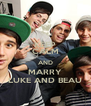 KEEP CALM AND MARRY LUKE AND BEAU - Personalised Poster A4 size