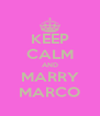 KEEP CALM AND MARRY MARCO - Personalised Poster A4 size