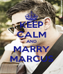 KEEP CALM AND MARRY MARCUS - Personalised Poster A4 size