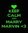 KEEP CALM AND MARRY MARVIN <3 - Personalised Poster A4 size
