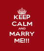 KEEP CALM AND MARRY ME!!! - Personalised Poster A4 size