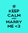 KEEP CALM AND MARRY ME <3 - Personalised Poster A4 size