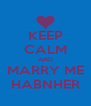 KEEP CALM AND MARRY ME HABNHER - Personalised Poster A4 size