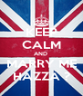 KEEP CALM AND  MARRY ME HAZZA ? - Personalised Poster A4 size