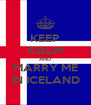 KEEP CALM AND MARRY ME IN ICELAND - Personalised Poster A4 size