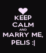 KEEP CALM AND MARRY ME, PELIS :| - Personalised Poster A4 size