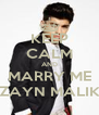 KEEP CALM AND MARRY ME ZAYN MALIK - Personalised Poster A4 size