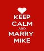 KEEP CALM AND MARRY  MIKE - Personalised Poster A4 size
