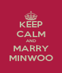 KEEP CALM AND MARRY MINWOO - Personalised Poster A4 size