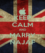 KEEP CALM AND MARRY NAJAF - Personalised Poster A4 size