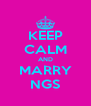 KEEP CALM AND MARRY NGS - Personalised Poster A4 size