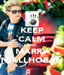 KEEP CALM AND MARRY NIALLHORAN - Personalised Poster A4 size