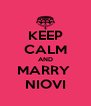 KEEP CALM AND MARRY  NIOVI - Personalised Poster A4 size