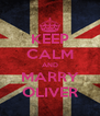 KEEP CALM AND MARRY OLIVER - Personalised Poster A4 size