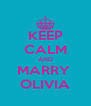 KEEP CALM AND MARRY  OLIVIA - Personalised Poster A4 size