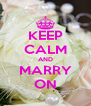 KEEP CALM AND MARRY ON - Personalised Poster A4 size