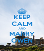 KEEP CALM AND MARRY OWEN - Personalised Poster A4 size