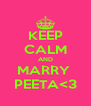 KEEP CALM AND MARRY  PEETA<3 - Personalised Poster A4 size
