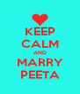 KEEP CALM AND MARRY PEETA - Personalised Poster A4 size