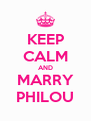 KEEP CALM AND MARRY PHILOU - Personalised Poster A4 size