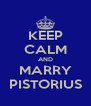 KEEP CALM AND MARRY PISTORIUS - Personalised Poster A4 size