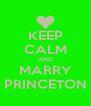 KEEP CALM AND MARRY PRINCETON - Personalised Poster A4 size