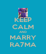 KEEP CALM AND MARRY RA7MA - Personalised Poster A4 size