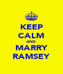 KEEP CALM AND MARRY RAMSEY - Personalised Poster A4 size