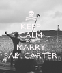 KEEP CALM AND MARRY SAM CARTER - Personalised Poster A4 size