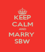 KEEP CALM AND MARRY  SBW - Personalised Poster A4 size