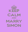 KEEP CALM AND MARRY SIMON - Personalised Poster A4 size