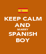 KEEP CALM AND MARRY SPANISH BOY - Personalised Poster A4 size