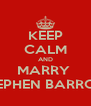 KEEP CALM AND MARRY  STEPHEN BARROW - Personalised Poster A4 size